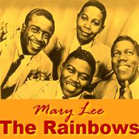 The Rainbows - Mary Lee