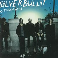 Silverbullit - Citizen Bird