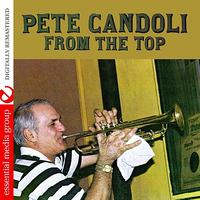 Pete Candoli - From The Top (Digitally Remastered)
