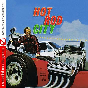Various Artists - Hot Rod City (Digitally Remastered)