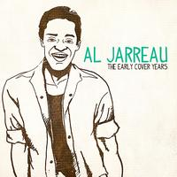 Al Jarreau - The Early Cover Years (Digitally Remastered)