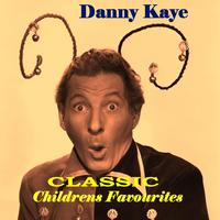 Danny Kaye - Classic Childrens Favourites