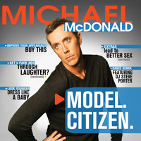 Michael McDonald - Model. Citizen.