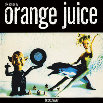 Orange Juice - Texas Fever