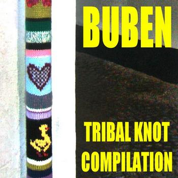 Buben - Tribal Knot Compilation