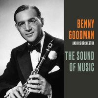 Benny Goodman and His Orchestra - The Sound of Music