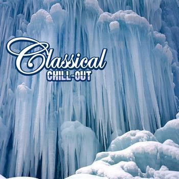 Various Artists - Classical Chill Out