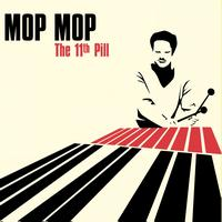 Mop Mop - The 11th Pill