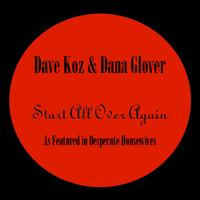 Dave Koz - Start All Over Again - 'As featured in Desperate Housewives'