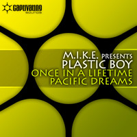 M.I.K.E. Presents Plastic Boy - Once In A Lifetime / Pacific Dreams