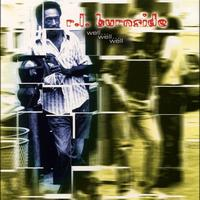 R.L. Burnside - Well…well…well