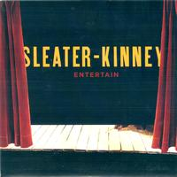 Sleater-kinney - Entertain