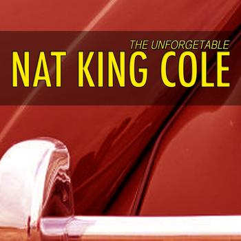 Nat King Cole - Unforgetable Nat King Cole