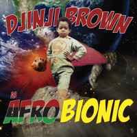 Djinji Brown - Afro-Bionic (Explicit)