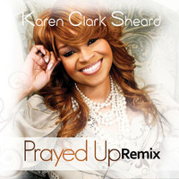Karen Clark Sheard - Prayed Up (Remix)
