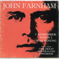 John Farnham - I Remember When I Was Young - The Greatest Australian Songbook
