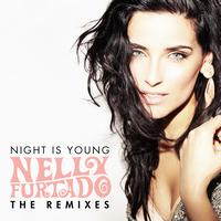 Nelly Furtado - Night Is Young (The Remixes)
