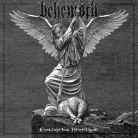Behemoth - Evangelia Heretika - The New Gospel