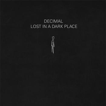 Decimal - Lost In A Dark Place
