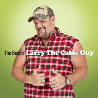 Larry The Cable Guy - The Best Of Larry The Cable Guy