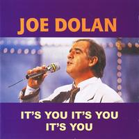 Joe Dolan - It's You It's You It's You