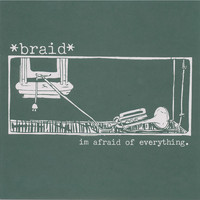 Braid - I'm Afraid Of Everything 7""