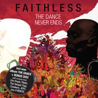 Faithless - The Dance Never Ends