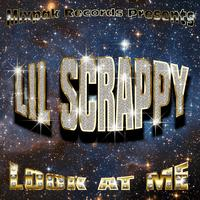 Lil Scrappy - Look At Me (Dirty)