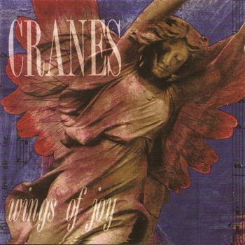 Cranes - Wings Of Joy (Expanded Edition)