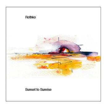 Rothko - Sunset To Sunrise EP