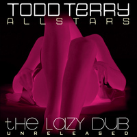 Todd Terry All Stars - The Lazy DUB