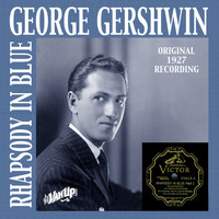 George Gershwin - Rhapsody in Blue (Original 1927 Recording)