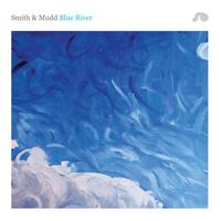 Smith & Mudd - Blue River