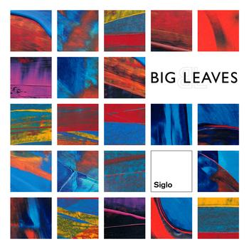 big leaves - Siglo