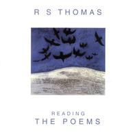 R S Thomas - Reading The Poems