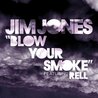 Jim Jones - Blow Your Smoke