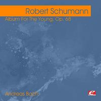 Andreas Bach - Schumann: Album For The Young, Op. 68 (Digitally Remastered)