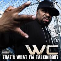 WC - That's What I'm Talking About  (Explicit)