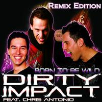 Dirty Impact - Born to Be Wild