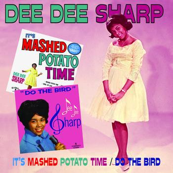 Dee Dee Sharp - It's Mashed Potato Time/Do The Bird