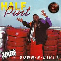 Half Pint - Down-N-Dirty