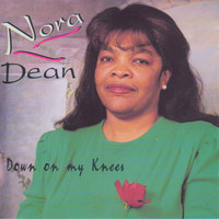 Nora Dean - Down On My Knees