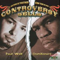Paul Wall & Chamillionaire - Controversy Sells