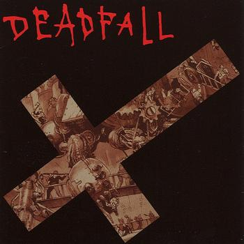Deadfall - Destroyed By Your Own Device