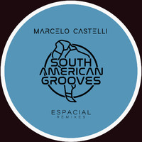 Marcelo Castelli - Espacial Dub (Remixes)