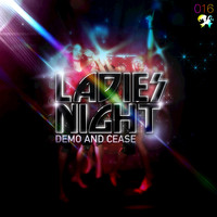 Demo & Cease - Ladies Night