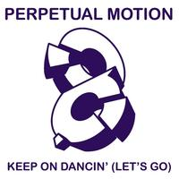 Perpetual Motion - Keep On Dancin' (Let's Go) 2008 Remixes