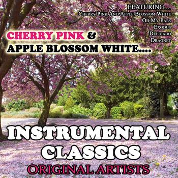 Various Artists - Cherry Pink And Apple Blossom White…Instrumental Classics