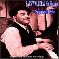 Fats Waller & His Rhythm - Squeeze Me