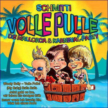 SCHMITTI - Volle Pulle die Mallorca und Karneval Party Hits (Karneval Megaparty Mallorca Opening)